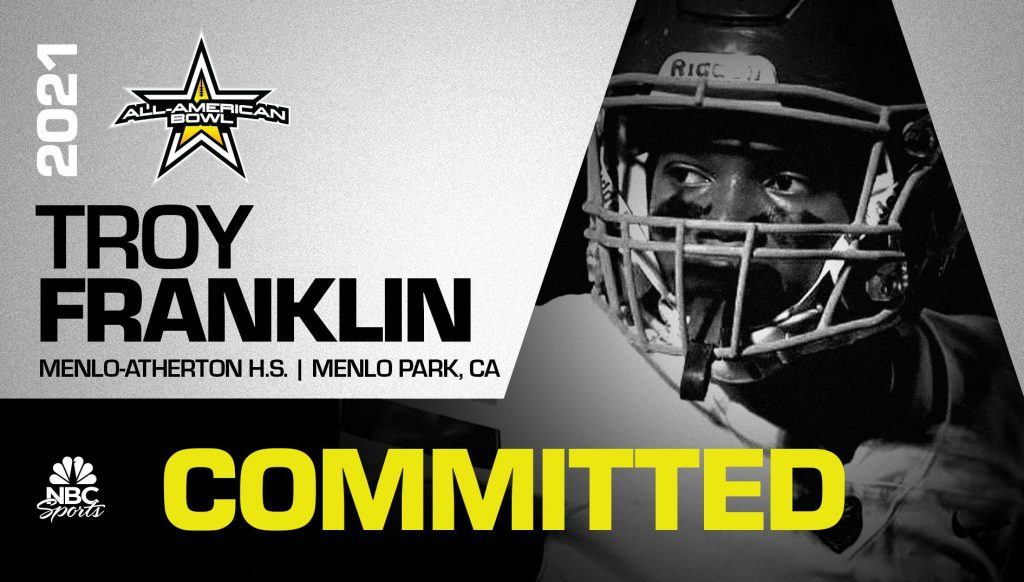 Troy Franklin (Menlo Park, CA/ Menlo-Atherton), the No.2 overall wide receiver in the nation, has officially committed to the 2021 All-American Bowl. Having been selected to play in the twenty first edition of the All-American Bowl, Franklin will play in the annual East vs. West matchup on Saturday, January 9, 2021 in the Alamodome in San Antonio, Texas.
