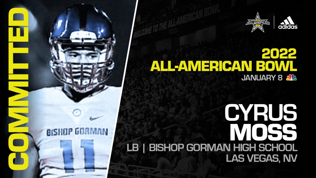 Cyrus Moss (Las Vegas, NV/ Bishop Gorman High School), four-star linebacker and top overall prospect from the state of Nevada, has officially committed to the 2022 All-American Bowl.