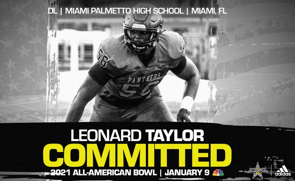 Leonard Taylor (Miami, FL/ Miami Palmetto High School), five-star recruit and University of Miami commit, has officially committed to the 2021 All-American Bowl.