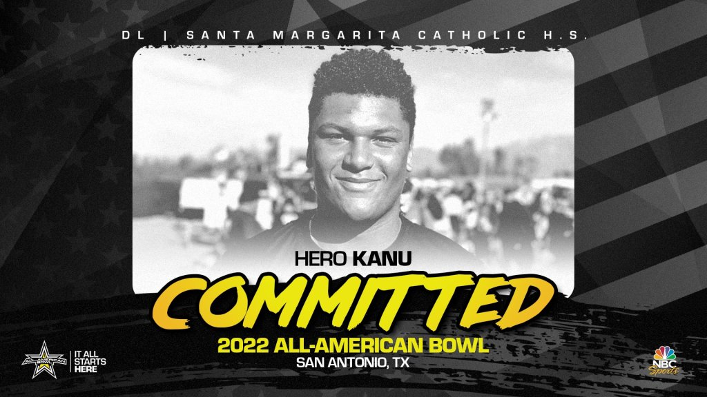 Hero Kanu (Rancho Santa Margarita, CA/ Santa Margarita Catholic High School), the four-star defensive lineman has officially committed to the 2022 All-American Bowl.